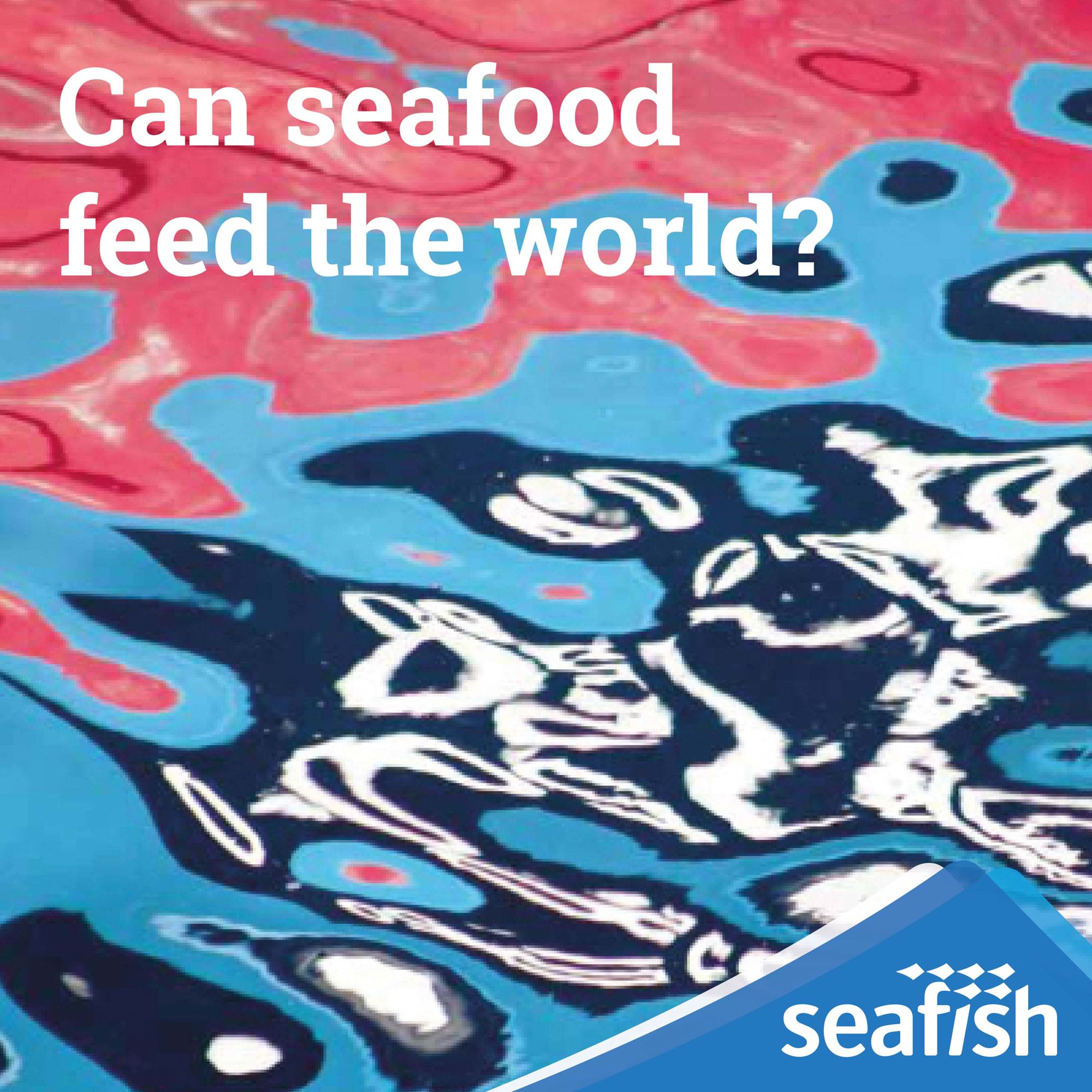 Can seafood feed the world podcast image