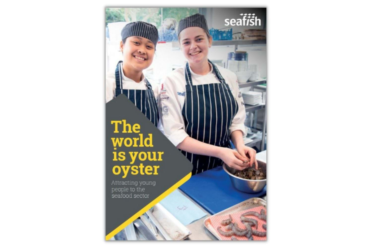 Report cover - The world is your oyster - Attracting young people to the seafood sector. Image features two chefs preparing prawns